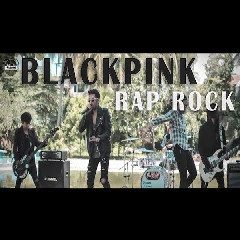 Raja Langit Blackpink Ddu-Du Ddu-Du (Rap Rock Version)