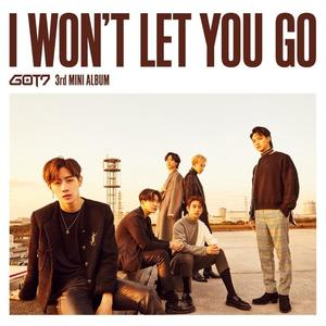 GOT7 I WON'T LET YOU GO